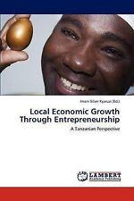 Local Economic Growth Through Entrepreneurship: A Tanzanian Perspective by