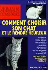 Comment Choisir Son Chat Et Le Rendre Heureux - L