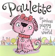 Paulette the Pinkest Puppy in the World (Brand New Paperback Make Believe Ideas
