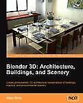 Blender 3D Architecture, Buildings, and Scenery (Paperback or Softback)