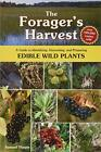 The Forager's Harvest A Guide to Identifying Harvesting and Preparing Edible ...