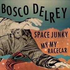 Bosco Delrey - Space Junky / My My Racecar [New Vinyl]