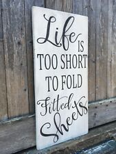 "Large Rustic Wood Sign - ""Life Is Too Short To Fold Fitted Sheets"" Laundry Room"