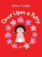 Once Upon a Potty - Girl by Alona Frankel 9781770854055 | Brand New