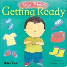 Sign About: Getting Ready (2006, Board Book)