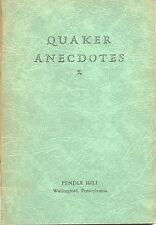 Quaker Anecdotes Collected and Arranged by Irvin C. Poley & Ruth V. Poley (1946)