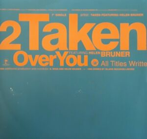 "Taken Featuring Helen Bruner-Over You 7"" Single.1990 Island BRW 182.Dance/Techno"