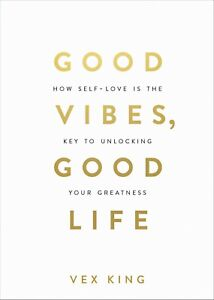 Good Vibes, Good Life: How Self-Love Is the Key to Unlocking Your Greatness + 🌟