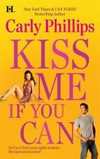 Kiss Me If You Can by Carly Phillips (2010, Paperback)