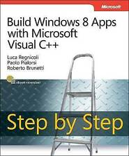 Build Windows 8 Apps with Microsoft Visual C++ Step by Step (Step by Step Develo