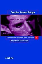 Creative Product Design : A Practical Guide to Requirements Capture...
