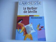LE BARBIER DE SEVILLE - BEAUMARCHAIS - PETITS CLASSIQUES LAROUSSE