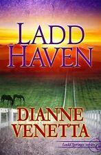 Ladd Haven by Dianne Venetta (2013, Paperback)