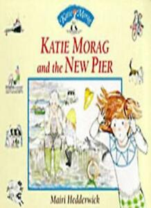 Katie Morag and the New Pier-Mairi Hedderwick