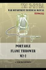 Portable FLAME THROWER M2-2 : Tm 3-376A Technical Manual  WWII