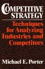 Competitive Strategy: Techniques for Analyzing Industries and Competitors, Micha