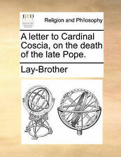 A letter to Cardinal Coscia, on the death of the late Pope. by