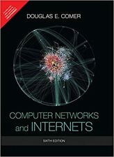 Computer Networks And Internets, 6th Ed. by Douglas Comer <Paperback>