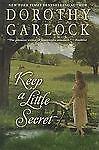 Keep a Little Secret by Dorothy Garlock (2011, Hardcover, Large Print)