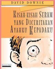 Kisah-Kisah Seram Yang Diceritakan Ayahku Kepadaku by David Downie (2012,...