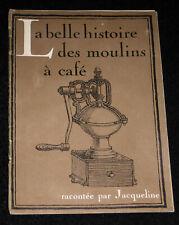LA BELLE HISTOIRE DES MOULINS A CAFE - RACONTEE PAR JACQUELINE - MAGASIN J 1961