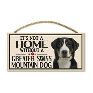 Wood Sign: It's Not A Home Without A GREATER SWISS MOUNTAIN DOG (MT)   Dogs