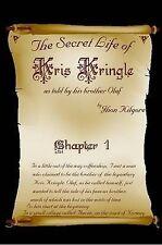 NEW The Secret Life of Kris Kringle by Jhon Kilgore