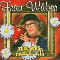 """FRAU WÄBER """"ABER SCHÖN MUSS ER SEIN"""" CD NEUWARE"""