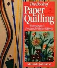 The Book of Paper Quilling: Techniques and Projects for Paper Filigree--Johnston