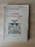 La grande e la piccola patria Carlotta Mandel Autografato Dedica Liriche Poesia
