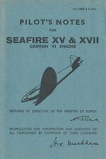 SUPERMARINE SEAFIRE XV & XVII / GRIFFON VI ENGINE / A.P.2280D & E PILOT'S NOTES