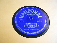 Ravens 50s DOO WOP VOCAL GROUP 78 If You Didnt Mean It / Someday