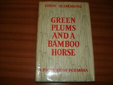 GREEN PLUMS AND A BAMBOO HORSE A PICTURE OF FORMOSA BY JOHN SLIMMING 1ST EDITION