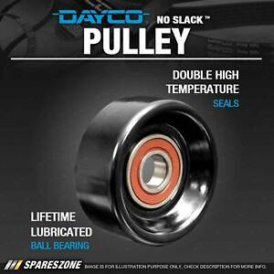 Dayco Idler Or Tensioner Pulley for Holden Commodore VT VX VY Monaro Statesman