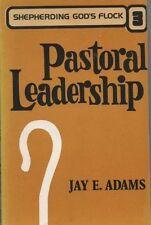 Pastoral Leadership (Shepherding Gods Flock: Vol.
