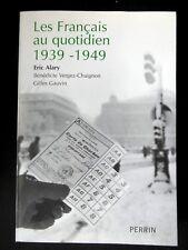 LES FRANÇAIS AU QUOTIDIEN 1939 - 1949 PAR ERIC ALARY