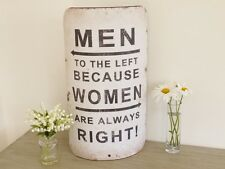 Novelty MEN TO THE LEFT BECAUSE WOMEN ARE ALWAYS RIGHT Rustic Metal Sign Plaques