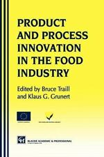 Products and Process Innovation in the Food Industry by Klaus Günter Grunert...