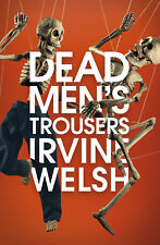 Trainspotting 3 Dead Men's Trousers Irvine Welsh Book Hardcover Novel Edinburgh