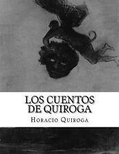 Los Cuentos de Quiroga by Horacio Quiroga (2014, Paperback)