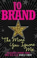 The More You Ignore Me, Brand, Jo, New