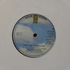 "ANDREW GOLD 'HOW CAN THIS BE LOVE' UK 7"" SINGLE #2"