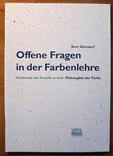 Kurt Görsdorf - Offene Fragen in der Farbenlehre - Philosophie der Farbe