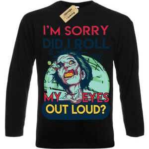 I'm sorry did I roll my eyes out loud zombie T-Shirt Mens Long Sleeve