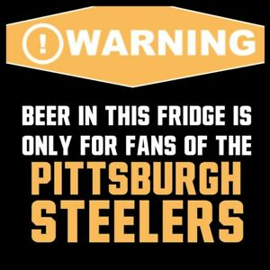 Warning Pittsburgh Steelers Beer Fridge only MAGNET-  Fans only GO PITT Juju Era