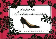 Livre coffret j'adore ces chaussures Robyn Johnson book