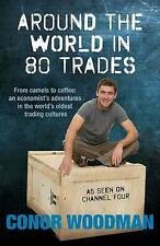 Around the World in 80 Trades by Conor Woodman (Hardback)