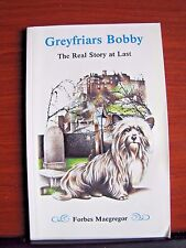 Greyfriars Bobby: The Real Story at Last by Forbes Macgregor - 2003 PB