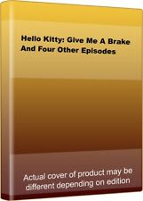 Hello Kitty: Give Me A Brake And Four Other Episodes.