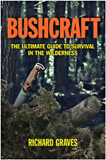 "BOOK -  ""BUSHCRAFT - THE ULTIMATE GUIDE TO SURVIVAL IN THE WILDERNESS"" BK259"